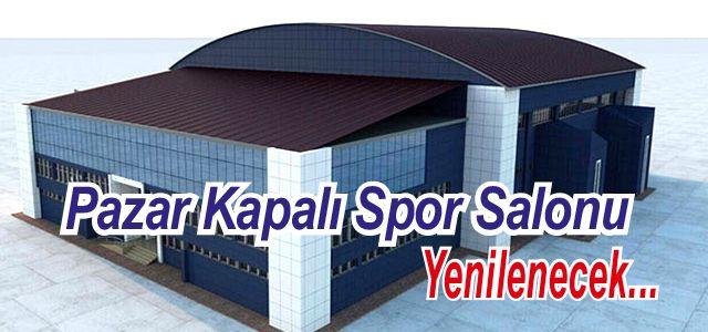 Pazar M. Akif Pirim Spor Salonunun yenileme ihalesi yapıldı