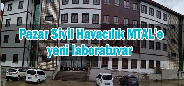 Pazar Sivil Havacılık MTAL'e yeni laboratuvar