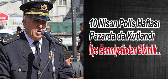 Pazar'da polisin 172. kuruluş yıl dönümü etkinliği