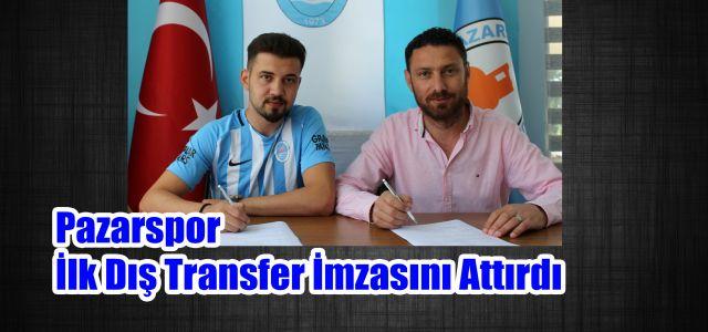 Pazarspor, İlk Dış Transfer İmzasını Attırdı