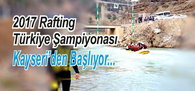 Rafting Türkiye Şampiyonası Kayseri'de Start Alıyor