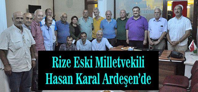 Rize  Eski Milletvekili Hasan Karal Ardeşen'de