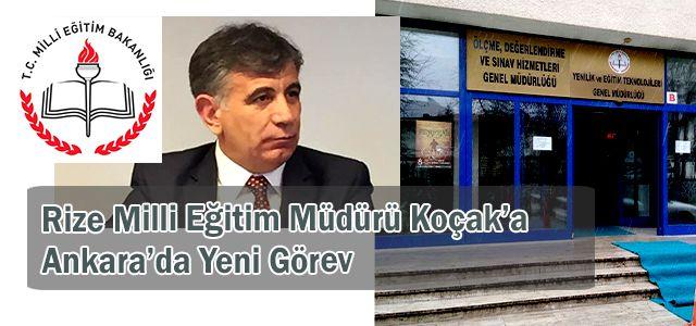 Rize Milli Eğitim Müdürü Koçak'a Ankara'da Yeni Görev