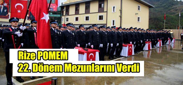 Rize Polis Meslek Eğitim Merkezinde (POMEM) 22. dönem mezuniyet töreni düzenlendi.