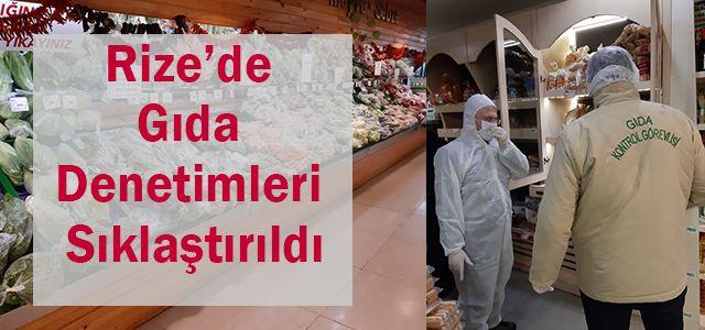 Rize'de Gıda Denetimleri Sıklaştırıldı