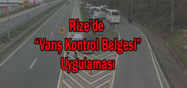 Rize'de Varış Kontrol Belgesi Uygulaması