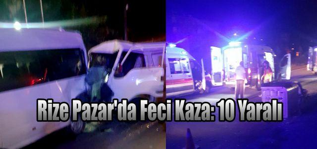 Rize'nin Pazar İlçesinde Meydana Gelen Zincirleme Trafik Kazasında 10 Kişi Yaralandı.
