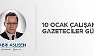 10 OCAK ÇALIŞAN GAZETECİLER GÜNÜ!