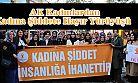 AK Kadınlardan  Kadına Şiddete Hayır Yürüyüşü