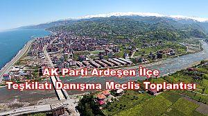 AK Parti Ardeşen İlçe Teşkilatı Danışma Meclis Toplantısı
