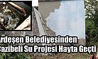 Ardeşen Belediyesinden Cazibeli Su Projesi Hayta Geçti