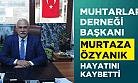 Ardeşen Muhtarlar Derneği Başkanı Murtaza Özyanık Hayatını Kaybetti