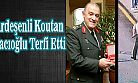 Ardeşenli Komutan Ahmet Hacıoğlu Terfi Etti