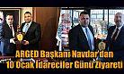 ARGED Başkanı Navdar'dan İdareciler Günü Ziyareti