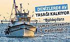 Balıkçılar Avlanma Esnasında Bunlara Uymak Zorunda