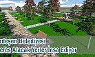 Belediye Ardeşen 'linin Nefes Alacağı Parklar Hazırlıyor