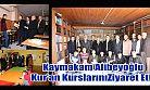 Kaymakam Alibeyoğlu Kur'an Kurslarını Ziyaret Etti