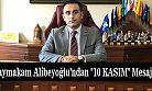 """Kaymakam Alibeyoğlu'ndan """"10 Kasım"""" Mesajı"""