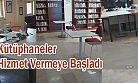 Normalleşme Başladı, Pazar'da İlçe Halk Kütüphanesi Hizmet Vermeye Başladı