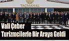 Rize Valisi Kemal Çeber, Turizmcilerle Bir Araya Geldi