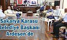 Sakarya Karasu Belediye Başkanı Ardeşen'de