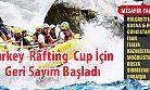 Turkey Rafting Cup Dalaman'da Yapılıyor