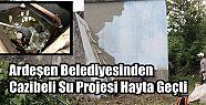Ardeşen Belediyesinden Cazibeli Su Projesi...