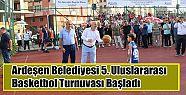 Ardeşen Belediyesinin Düzenlediği Basketbol