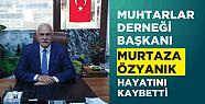 Ardeşen Muhtarlar Derneği Başkanı Murtaza