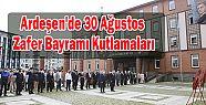 Ardeşen'de 30 Ağustos Zafer Bayramı Kutlamaları