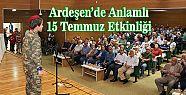 Ardeşen'de Anlamlı 15 Temmuz Programı
