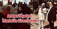 Ardeşen'li İşadamı İstanbul'da Güven