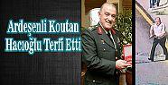 Ardeşenli Komutan Ahmet Hacıoğlu Terfi