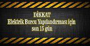 ELEKTRİK BORCU YAPILANDIRMASINDA SON 15