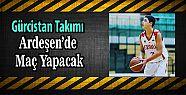 Gürcistan Basket Takımı Ardeşen'e