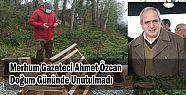 Merhum Ahmet Özcan Doğum Gününde Unutulmadı