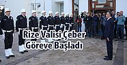 VALİ ÇEBER, GÖREVE BAŞLADI