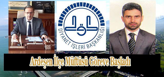 Trabzon İl Müftü Yardımcısı Mehmet Genç  Ardeşen İlçe Müftüsü Olarak Asaleten Göreve Başladı