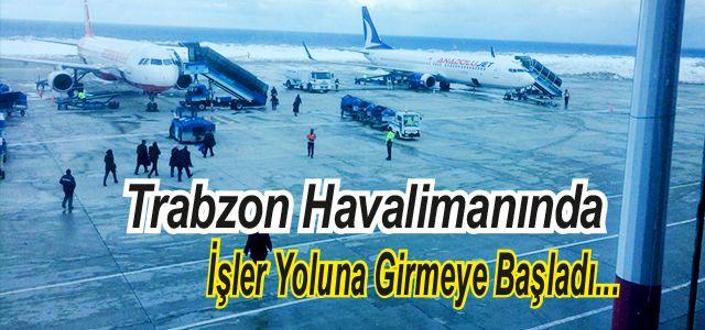 Trabzon'da İşler Yoluna Girdi