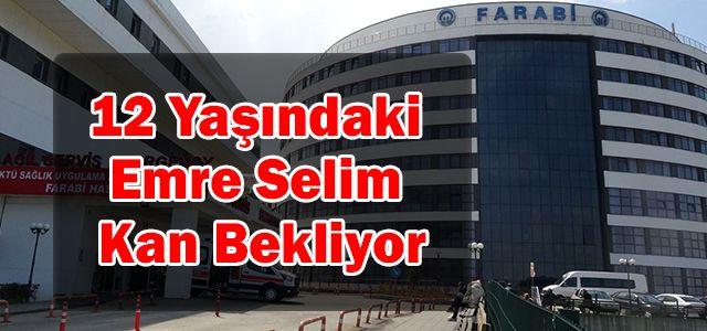 Trabzon'da Yatmakta Olan 12 Yaşındaki Emre Selim Kan Bekliyor