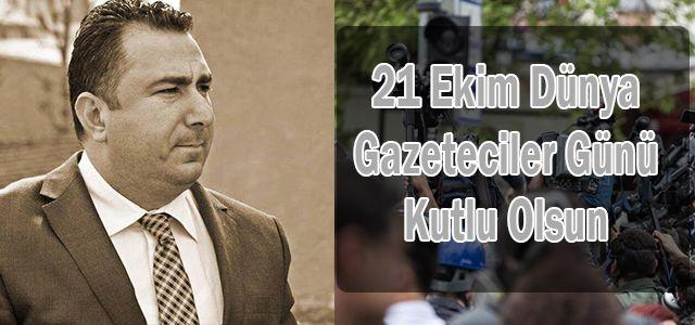 Tüm Gazetecilerin 21 Ekim Dünya Gazeteciler Gününü kutlarım