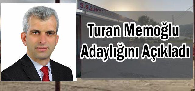 Turan Memoğlu Adaylığını Açıkladı