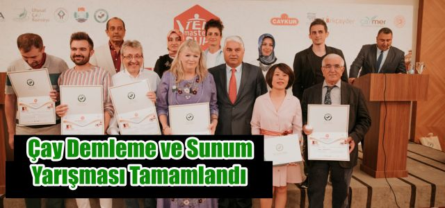 Türkiye Çay Demleme ve Sunum Şampiyonası Tamamlandı