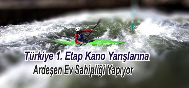 Türkiye Kupası 1. Etap Kano yarışları Fırtına Deresinde yapılacak