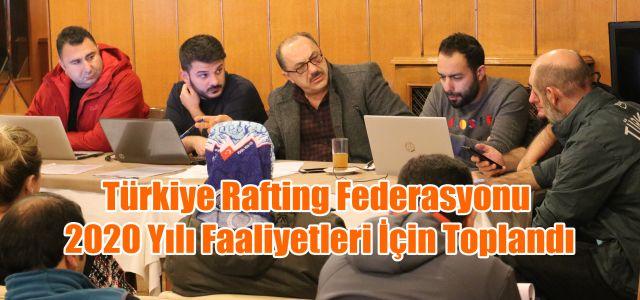 Türkiye Rafting Federasyonu 2020 Yılı Faaliyetleri İçin Toplandı
