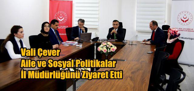 Vali Çeber, Aile ve Sosyal Politikalar İl Müdürlüğünü Ziyaret Etti