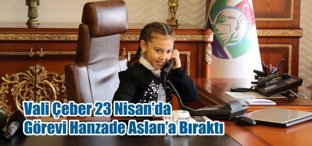Vali Çeber, Makamını Vakıflar İlkokulu Öğrencisi Hanzade Aslan'a Bıraktı