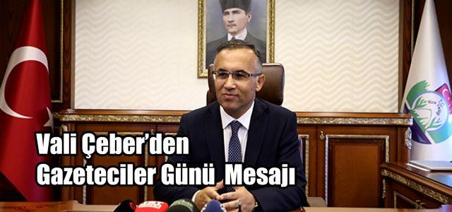 Vali Çeber'den 10 Ocak Çalışan Gazeteciler Günü Mesajı