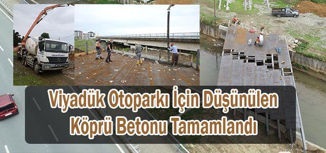 Viyadük Altı Otopark İçin Köprü Betonu Tamamlandı