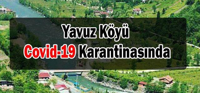 Yavuz Köyü Karantinaya Alındı
